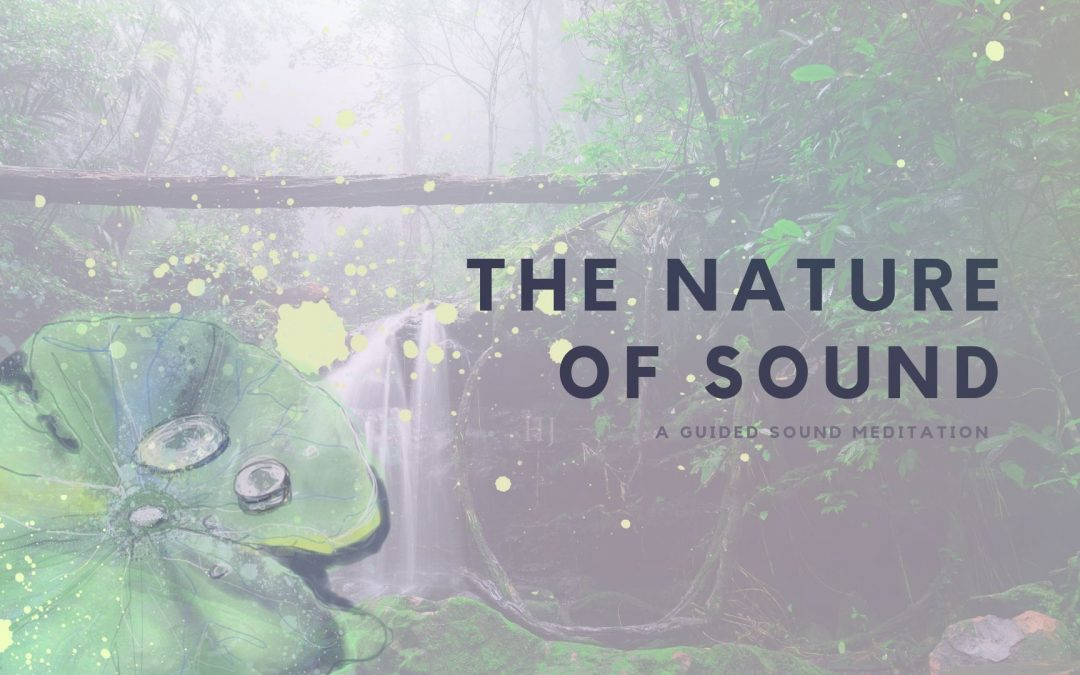The Nature Of Sound – Guided Meditation