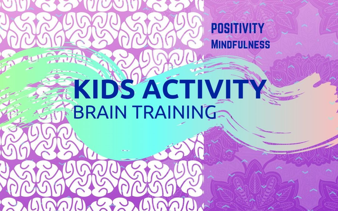 Kids Activity – Mindfulness and Positive Thinking