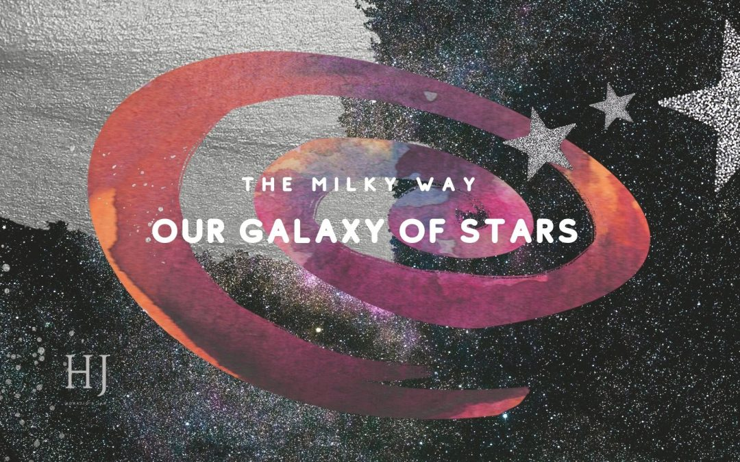The Milky Way – Our Galaxy of Stars