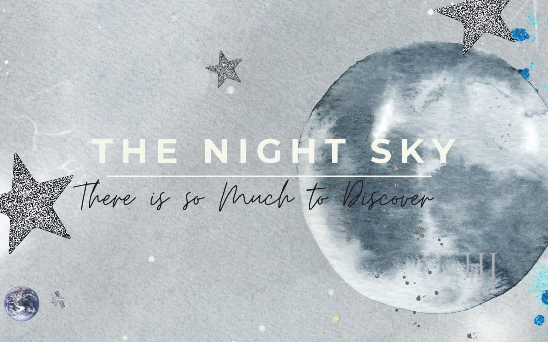 The Night Sky – There is so Much to Discover
